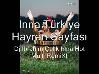 video Dj İbrahim Çelik İnna Hot